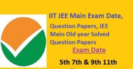 IIT JEE Main Previous year Question Papers